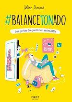 Téléchargez le livre :  #BalanceTonAdo - Les perles du quotidien mère/fille