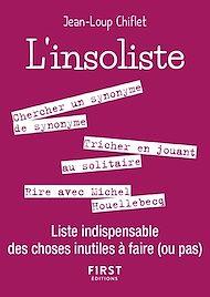Téléchargez le livre :  Petit livre de - L'Insoliste - Liste indispensable des choses inutiles à faire (ou pas)