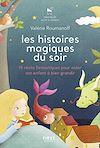 Télécharger le livre :  Les histoires magiques du soir - 15 récits fantastiques pour aider son enfant à bien grandir