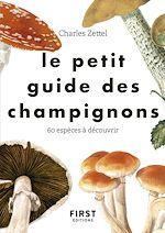 Download this eBook Le Petit guide des champignons - 60 espèces à découvrir