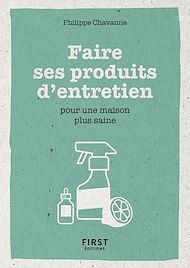 Téléchargez le livre :  Faire ses produits d'entretien - Pour une maison plus saine - Petit livre
