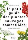 Télécharger le livre :  Le Petit guide des plantes comestibles - 70 espèces à découvrir