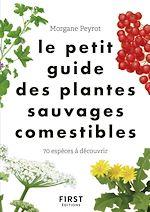 Téléchargez le livre :  Le Petit guide des plantes comestibles - 70 espèces à découvrir