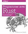 Télécharger le livre :  Programmer avec Rust - pour une programmation système rapide et sûre - collection O'Reilly