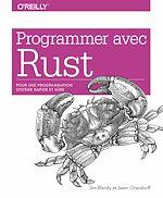 Download this eBook Programmer avec Rust - pour une programmation système rapide et sûre - collection O'Reilly