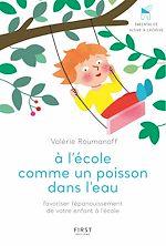 Download this eBook À l'école comme un poisson dans l'eau - Favoriser l'épanouissement de votre enfant à l'école