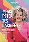 Télécharger le livre :  #Fais péter tes barrières - se libérer des blocages qui nous empêchent d'être nous-m'aime