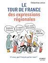 Télécharger le livre :  Le Tour de France des expressions régionales - Et vous, quel français parlez-vous ?