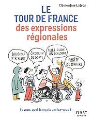 Téléchargez le livre :  Le Tour de France des expressions régionales - Et vous, quel français parlez-vous ?