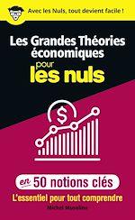 Téléchargez le livre :  Les Grandes Théories économiques pour les Nuls en 50 notions clés