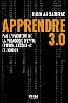 Télécharger le livre :  Apprendre 3.0 - Par l'inventeur de la pédagogie d'Epita, Epitech, l'école 42 et zone 01
