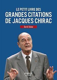 Téléchargez le livre :  Le Petit Livre des grandes citations de Jacques Chirac