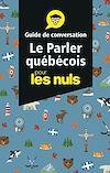 Télécharger le livre :  Le parler québécois - Guide de conversation Pour les Nuls, 3e éd.