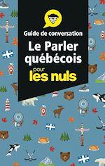 Download this eBook Le parler québécois - Guide de conversation Pour les Nuls, 3e éd.