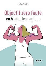 Téléchargez le livre :  Objectif zéro faute en 5 minutes par jour - Petit Livre