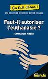 Télécharger le livre :  Faut-il autoriser l'euthanasie ? Pour les Nuls ça fait débat