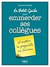 Télécharger le livre :  Le Petit Guide pour emmerder ses collègues