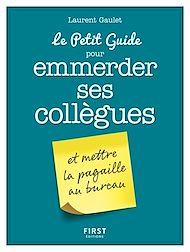 Téléchargez le livre :  Le Petit Guide pour emmerder ses collègues