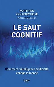 Téléchargez le livre :  Le Saut cognitif - Comment l'intelligence artificielle change le monde