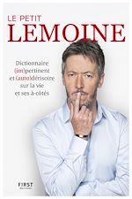 Download this eBook Le Petit Lemoine - Dictionnaire (im)pertinent et (auto)dérisoire sur la vie et ses à-côtés