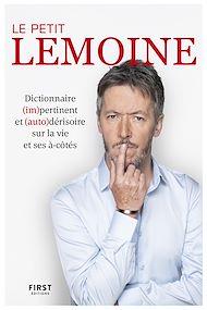 Téléchargez le livre :  Le Petit Lemoine - Dictionnaire (im)pertinent et (auto)dérisoire sur la vie et ses à-côtés