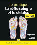 Download this eBook Je pratique la réflexologie et le shiatsu pour les Nuls - plus de 120 photos, 90 schémas, 16 protocoles