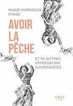 Download this eBook Avoir la pêche et 99 autres expressions gourmandes