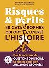 Télécharger le livre :  Risques et Périls - 50 catastrophes qui ont bouleversé l'Histoire
