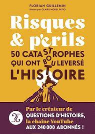 Téléchargez le livre :  Risques et Périls - 50 catastrophes qui ont bouleversé l'Histoire
