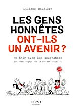 Download this eBook Les gens honnêtes ont-ils un avenir ? - Tous ensemble pour en finir avec le règne des gougnafiers