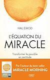 Télécharger le livre :  L'Équation du miracle - Transformer le possible en certitude