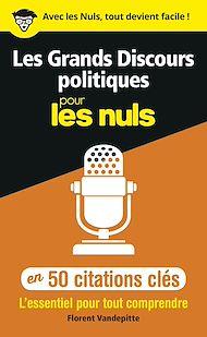 Téléchargez le livre :  Les Grands Discours politiques pour les Nuls en 50 citations clés
