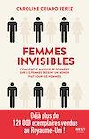 Femmes invisibles - comment le monde est fait par et pour les hommes