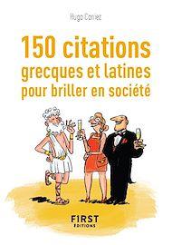 Téléchargez le livre :  Petit Livre de - 150 citations grecques et latines pour briller en société