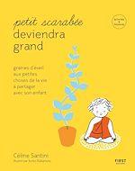 Download this eBook Petit scarabée deviendra grand - graines d'éveil aux petites choses de la vie à partager avec son enfant