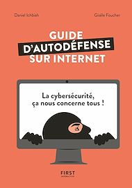 Téléchargez le livre :  Guide d'auto-défense sur Internet - La Cybersécurité, ça nous concerne tous !