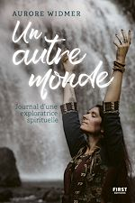 Download this eBook Un autre monde : Journal d'une exploratrice spirituelle