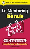 Télécharger le livre :  Le Mentoring pour les Nuls en 50 notions clés