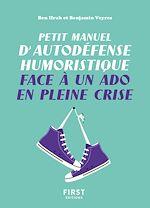 Téléchargez le livre :  Petit manuel d'autodéfense humoristique face à un ado en pleine crise