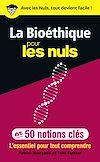 Télécharger le livre :  La Bioéthique pour les Nuls en 50 notions clés