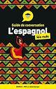 Télécharger le livre : Guide de conversation Espagnol pour les Nuls, 4e édition