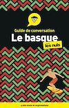 Télécharger le livre :  Le basque - Guide de conversation pour les Nuls, 3e