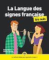 La langue des signes française pour les Nuls, grand format, 2e éd.