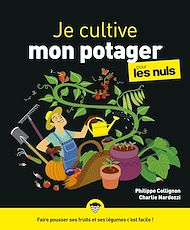 Téléchargez le livre :  Je cultive mon potager pour les Nuls