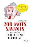 Télécharger le livre :  200 mots savants pour paraître intelligent et cultivé
