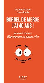 Download this eBook Bordel de merde j'ai 40 ans - Journal intime d'un homme en pleine crise