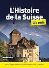 Télécharger le livre :  L'Histoire de la Suisse pour les Nuls mégapoche