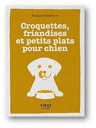 Téléchargez le livre :  Le Petit Livre Croquettes, friandises et petits plats pour chiens