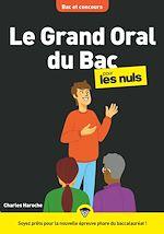 Téléchargez le livre :  Le Grand Oral du Bac pour les Nuls, mégapoche