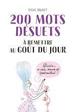 Download this eBook 200 mots désuets à remettre au goût du jour